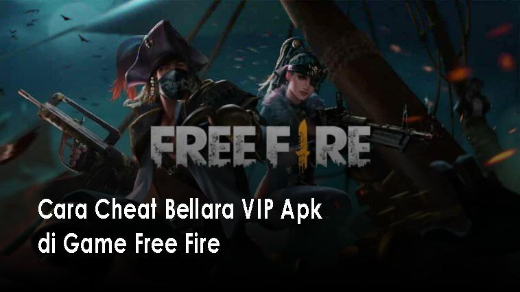Cara Cheat Bellara VIP Apk di Game Free Fire